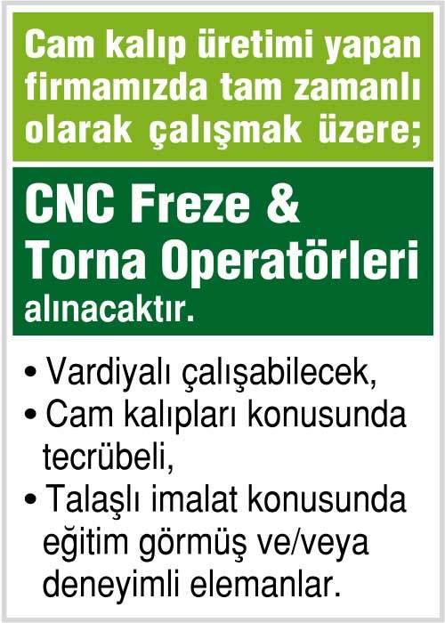 Cam kalıp üretimi yapan firmamızda tam zamanlı olarak çalışmak üzere; CNC Freze & Torna Operatörleri alınacaktır. Vardiyalı çalışabilecek, Cam kalıpları konusunda tecrübeli, Talaşlı imalat konusunda eğitim görmüş ve/veya deneyimli elemanlar. 0.549.600°17°18