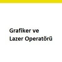 grafiker aranıyor, grafiker iş ilanları, grafiker arayan, lazer operatörü, lazer operatörü ilanları istanbul, lazer operatörü iş ilanları sayfası