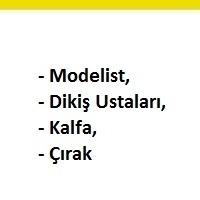 modelist aranıyor, modelist iş ilanları, dikiş ustaları arayan, dikiş ustaları ilanları istanbul, kalfa aranıyor, kalfa iş ilanları, çırak arayanlar, çırak eleman iş ilanları sayfası