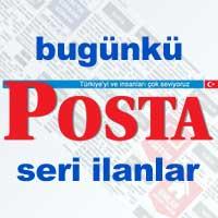 Bugünkü Posta gazetesi iş ilanları, eleman arayanlar, seri ilanlar