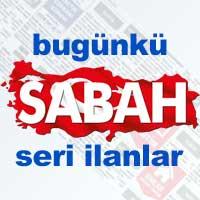 Bugünkü Sabah gazetesi Bursa iş ilanları, eleman arayanlar, seri ilanlar