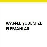 Waffle şubesine eleman